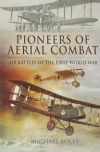 Pioneers of Aerial Combat - Air Battles of the First World War, by Michael Foley